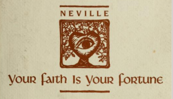 Your Faith is Your Fortune – Neville Goddard [FULL BOOK]