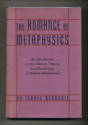 The Romance of Metaphysics - by Israel Regardie
