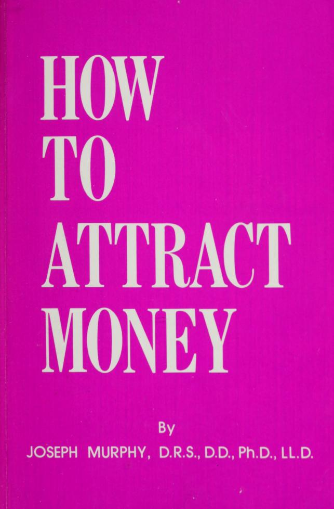 "Joseph Murphy: ""How to Attract Money"" Book"